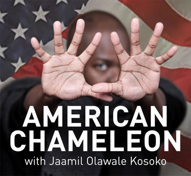 "Artist Jaamil Olawale Kosoko, posed in front of an American flag, stretches his hands towards the camera. The words ""American Chameleon with Jaamil Olawale Kosoko"" appear below his hands."