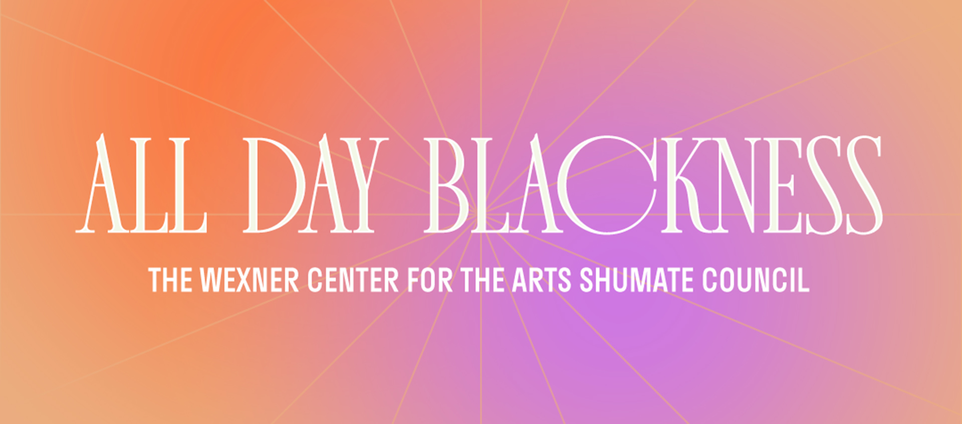 "Graphic reading ""All Day Blackness / The Wexner Center for the Arts Shumate Council"